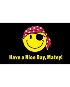 Have A Nice Day Matey Flag (60x90cm)